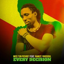reggae music, miss tun pickney, ramize yardsoul, every decision,